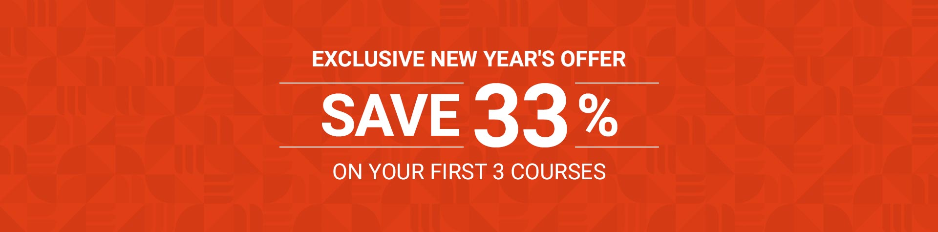 Exclusive New Year's Offer - Save 33% on your first 3 courses